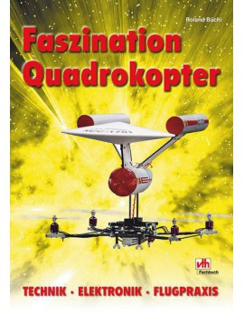 Faszination Quadrokopter